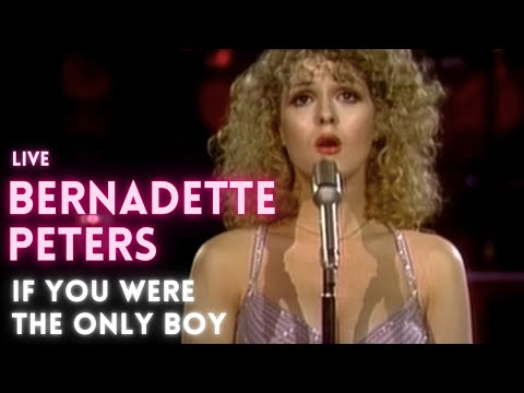Bernadette Peters - If you were the only Boy