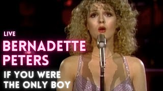 Download lagu Bernadette Peters - If you were the only Boy