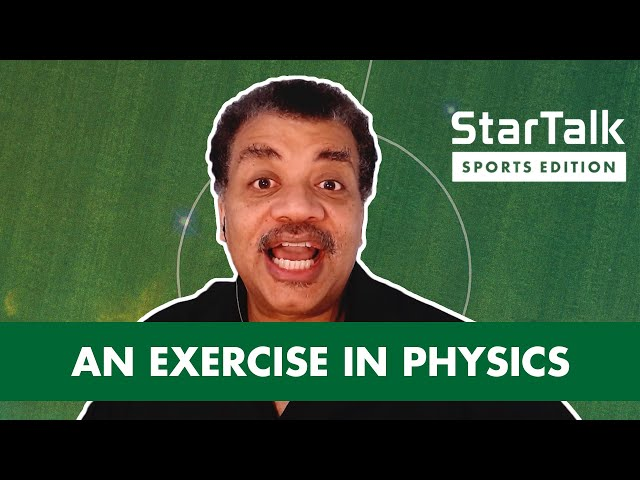 StarTalk Sports Edition: An Exercise in Physics