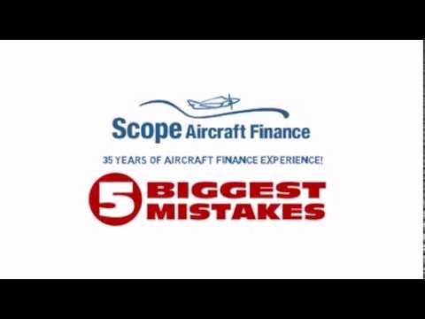 ScopeAir.com Reveals The 5 Biggest Aircraft Finance Mistakes
