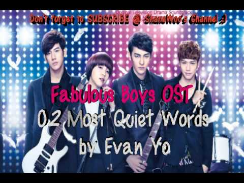 Fabulous Boys OST - 02 Most Quiet Words by Evan Yo (Xin Yu's Song) HQ