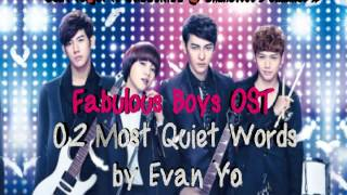 Video Fabulous Boys OST - 02 Most Quiet Words by Evan Yo (Xin Yu's Song) HQ download MP3, 3GP, MP4, WEBM, AVI, FLV Januari 2018