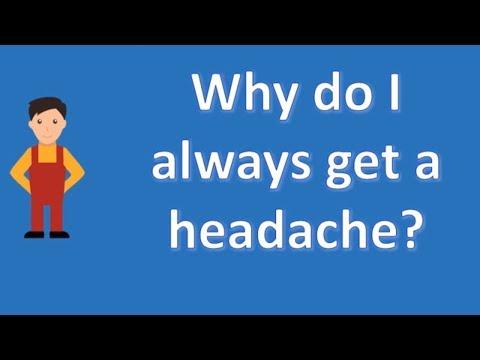 why-do-i-always-get-a-headache-?- -health-channel
