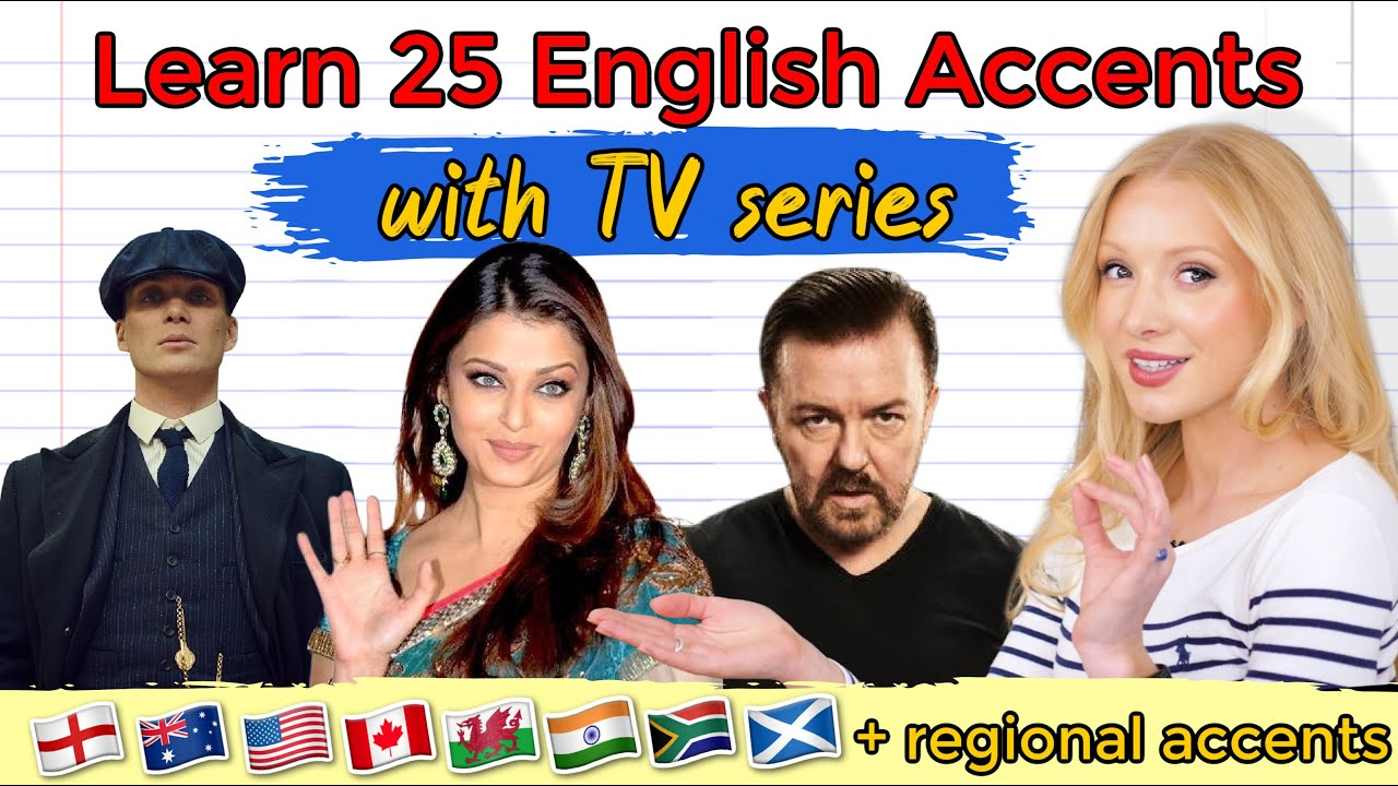Learn 25 English accents through TV Series (with Examples & Recommendations)