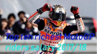 Top ten richest MotoGP riders salary 2017/ 18