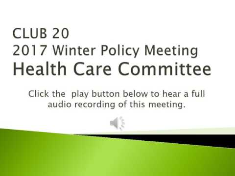 Health Care Committee- CLUB 20 2017 Winter Policy Meeting