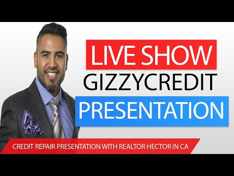 Live Credit Repair Presentation With Realtor Hector in Victorville CA #gizzycredit