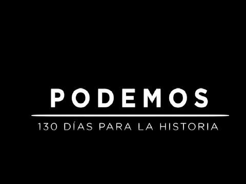 PODEMOS: 130 días para la historia
