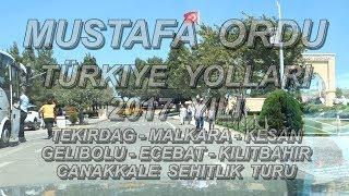 Türkiye Yollari Tekirdag - Malkara - Kesan - Gelibolu - Canakkale Sehitlik Gezisi 2017