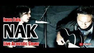 NAK - IWAN FALS COVER || iWa Tipis x Wide Ismail