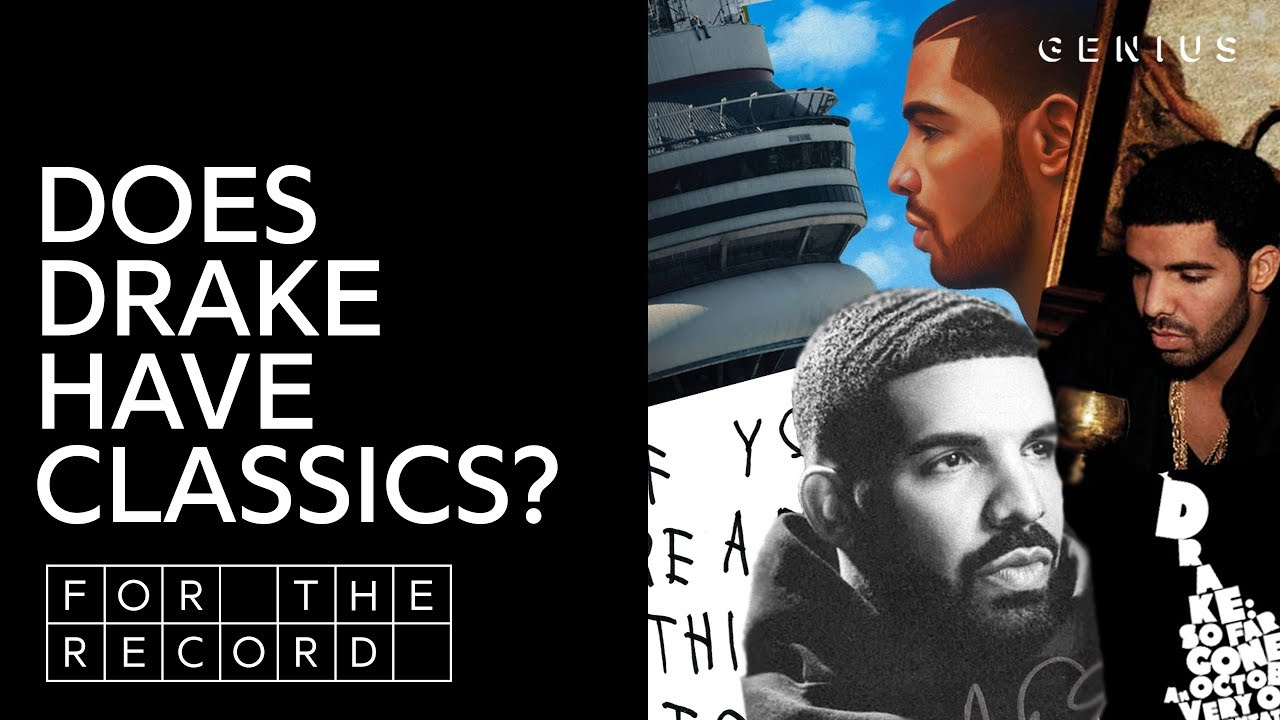 Does Drake Have A Classic Album? | For The Record