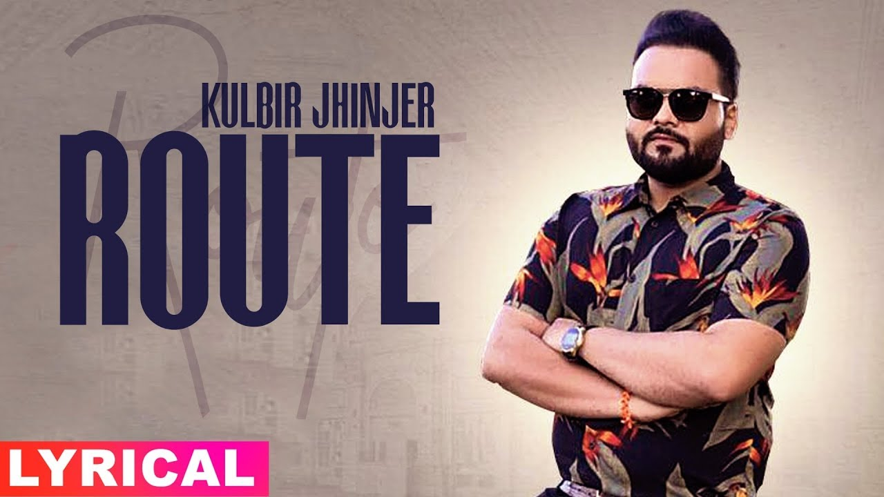 Route (Lyrical Video) | Kulbir Jhinjer | Deep Jandu | Sukh Sanghera | Latest Punjabi Songs 2019