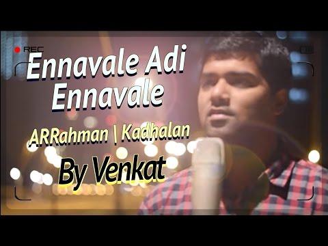 Ennavale Adi Ennavale | Kadhalan | A R Rahman | Venkat (Video Cover)