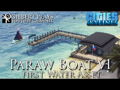 Paraw boat v1 asset cinematic - Gilbert Plays - Cities: Skylines ASEAN Cities