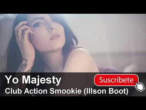 Yo Majesty - Club Action Smookie (Illson Boot)(Official Audio)