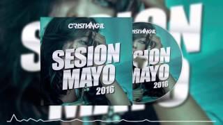 02 SESSION MAYO 2016 DJ CRISTIAN GIL