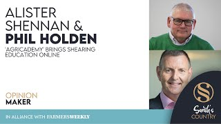 "Alister Shennan & Phil Holden | ""'Agricademy' brings shearing education online"""