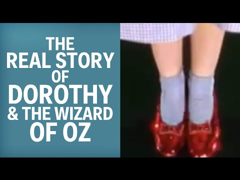 The Real Story Of Dorothy And The Wizard Of Oz