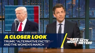 "Trump, ""Alternative Facts"" and the Women's March: A Closer Look"