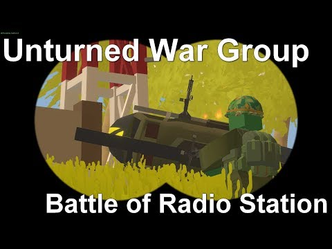 [S-M] Unturned War Group - Battle of Radio Checkpoint (Infantry)
