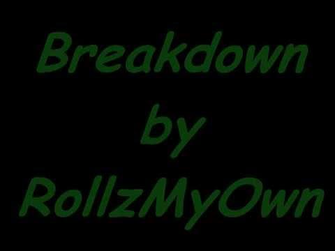 Breakdown by RollzMyOwn (style of Tantric)