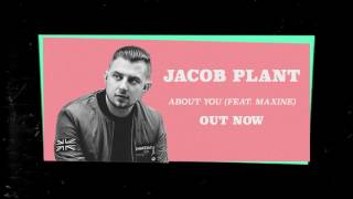 Jacob Plant About You Feat Maxine Official Audio