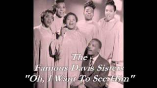 """""""Oh, I Want To See Him""""- The Davis Sisters"""