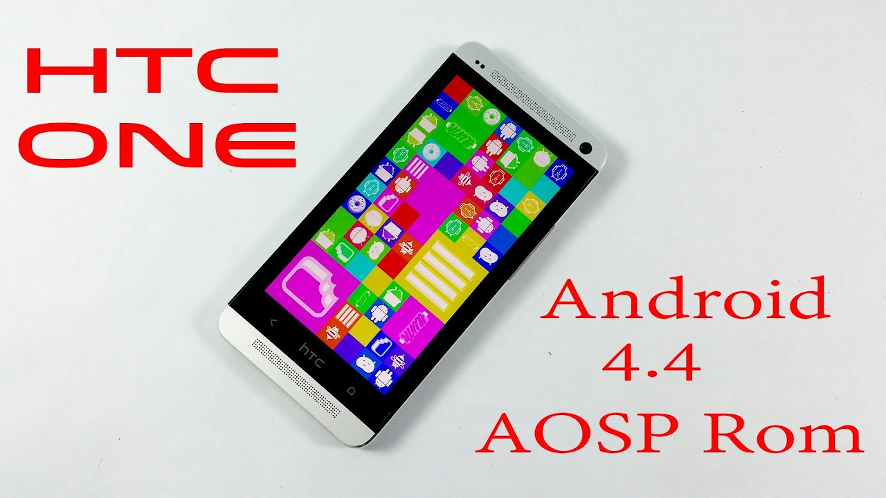 HTC One : Android 4 4 KitKat AOSP Rom - How to install