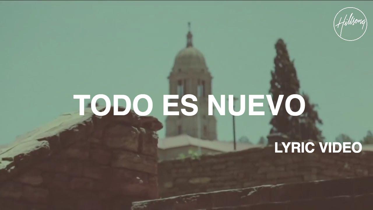 Todo Es Nuevo Video con letra - Hillsong Worship