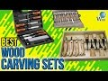 9 Best Wood Carving Sets 2017