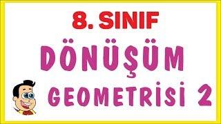 8. Sınıf Dönüşüm Geometrisi 2 Şenol Hoca Matematik