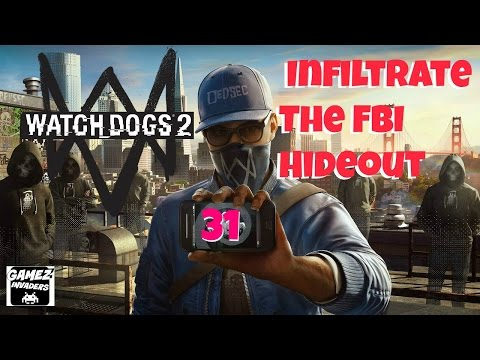 WATCH DOGS 2! Campaign (How to Infiltrate The FBI Hideout) STRATEGY GUIDE 31 Xbox One/Ps4/Steam