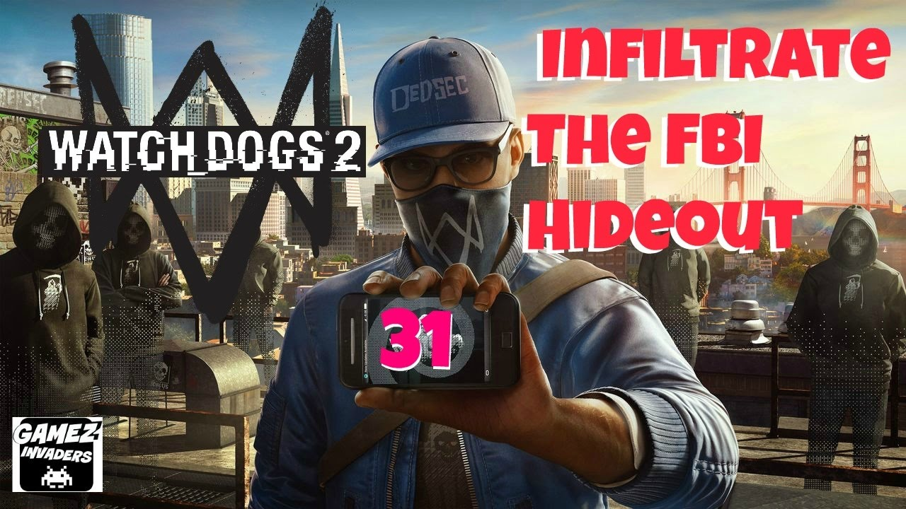 Watch dogs 2 w4tched: infiltrate the fbi's hideout, retrieve.