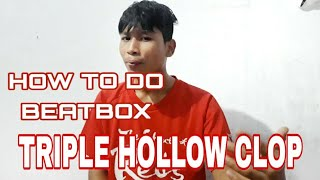 HOW TO DO BEATBOX TRIPLE HOLLOW CLOP🔥🔥 (GARO)