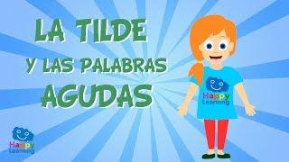 La tilde y las palabras agudas   Vídeo Educativo para Niños