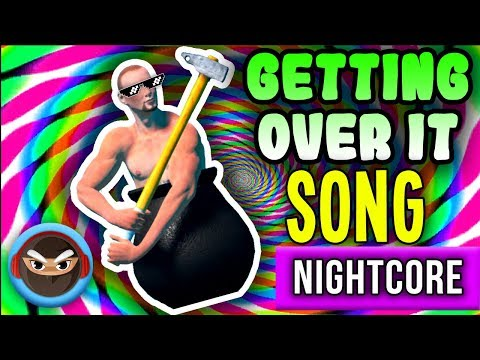 """NIGHTCORE► GETTING OVER IT SONG """"Get Over It"""" by TryHardNinja"""