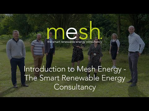 Introduction to Mesh Energy - The Smart Renewable Energy Consultancy