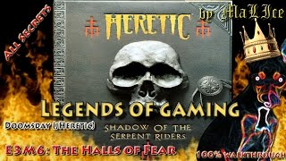 Heretic (Doomsday) 100% walkthrough - E3M6: The Halls of Fear (all secrets)