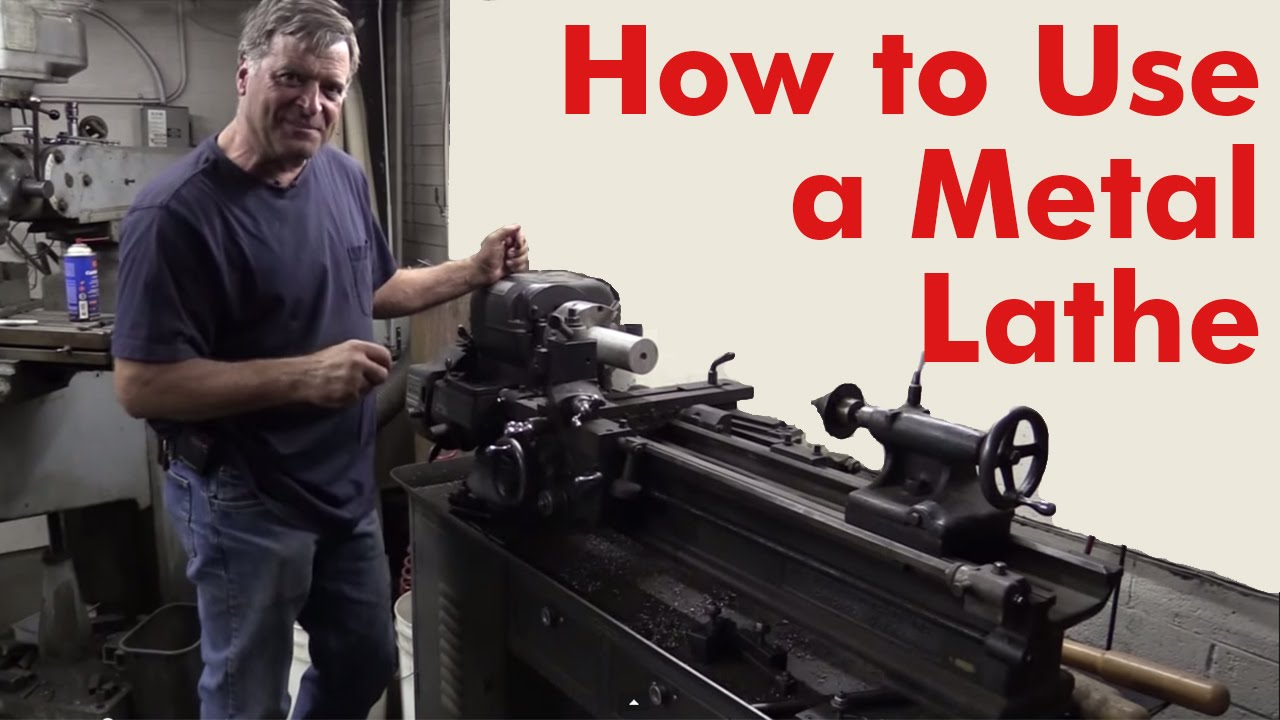 How to Use a Metal Lathe - Kevin Caron - YouTube