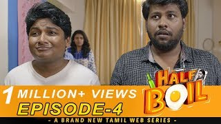 Half Boil | Web Series Episode 4 | Gopi,Sudhakar,Javith | Madras Central