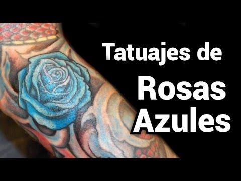 Tatuajes De Rosas Azules Youtube