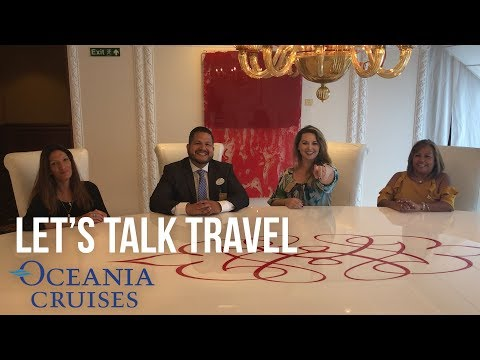 Let's Talk Travel - Oceania On Location