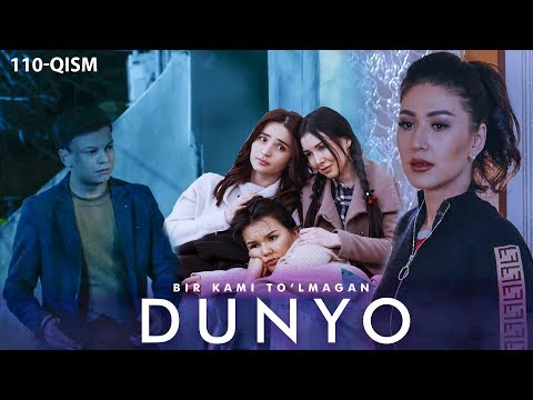 Bir Kami To'lmagan Dunyo (o'zbek Serial) | Бир ками тўлмаган дунё (узбек сериал) 110-qism