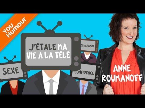 Anne ROUMANOFF, La téléréalité (j'étale ma vie)
