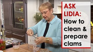 Ask Lidia: How to Clean and Prepare Clams