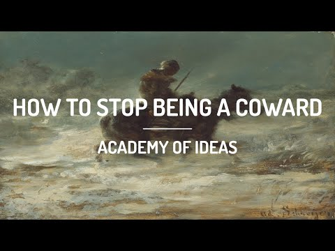 How to Stop Being a Coward