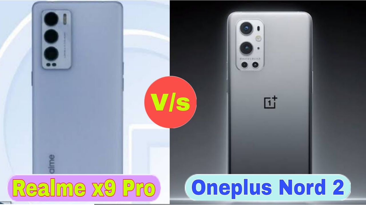 Oneplus Nord 2 Review | Realme x9 Pro Review | Realme x9 pro vs Oneplus Nord 2 | Multiple ideas