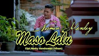 Maso Lalu - Norman Manday - (Official Music Video) - Cipt.Henky Hendrawan (Idham).