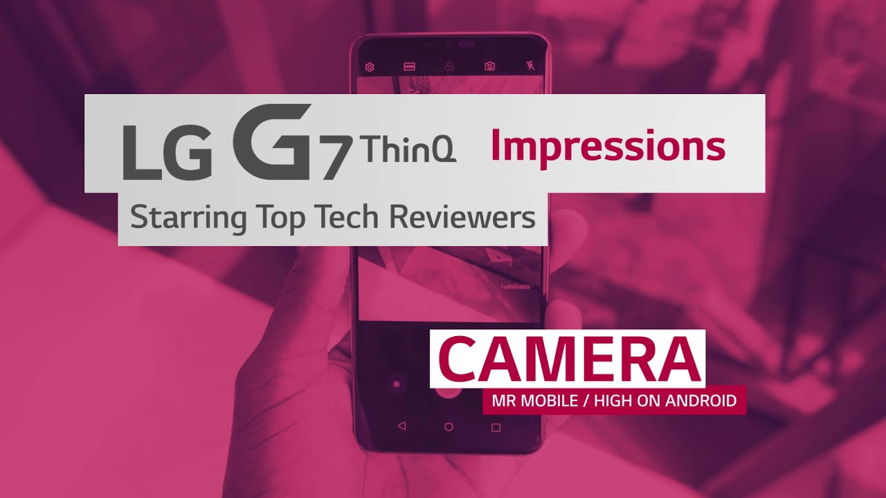 lg-g7-thinq-highlights-from-top-tech-reviewers-camera