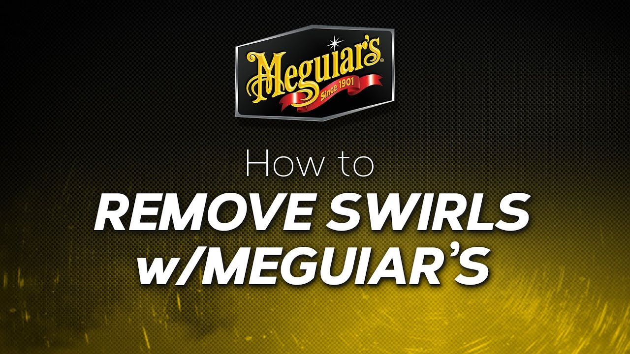 Swirls Verwijderen How To Remove Swirls With Meguiar S
